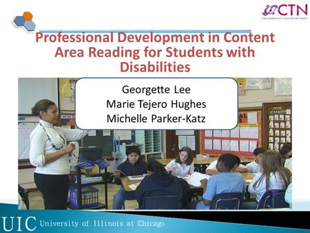 Professional Development in Content Area Reading for Students with Disabilities Georgette Lee Marie Tejero Hughes Michelle Parker-Katz.