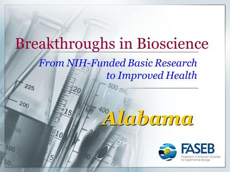 Breakthroughs in Bioscience From NIH-Funded Basic Research to Improved Health Alabama.