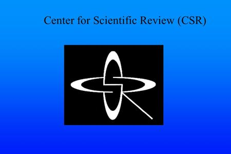 Center for Scientific Review (CSR). Office of the Director National Institute on Alcohol Abuse and Alcoholism National Institute on Alcohol Abuse and.