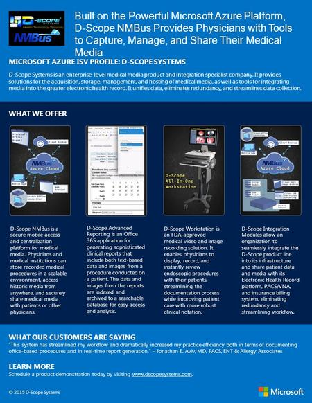 MICROSOFT AZURE ISV PROFILE: D-SCOPE SYSTEMS D-Scope Systems is an enterprise-level medical media product and integration specialist company. It provides.