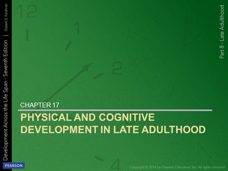 physical cognitive and socioemotional development in late adulthood Santrock, life-span development physical development in late adulthood chapter 18 cognitive development in late adulthood.