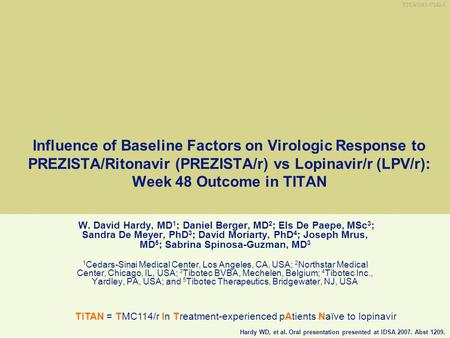 TITAN = TMC114/r In Treatment-experienced pAtients Naïve to lopinavir
