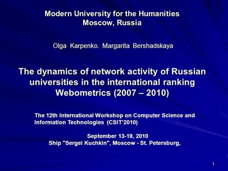 1 Modern University for the Humanities Moscow, Russia The dynamics of network activity of Russian universities in the international ranking Webometrics.