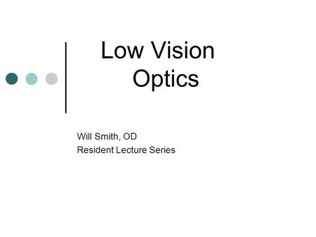 Will Smith, OD Resident Lecture Series