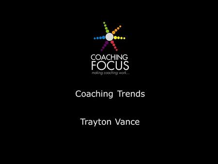 Coaching Trends Trayton Vance. What are you noticing?