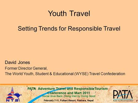Youth Travel Setting Trends for Responsible Travel David Jones Former Director General, The World Youth, Student & Educational (WYSE) Travel Confederation.
