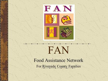 FAN Food Assistance Network For Riverside County Families.