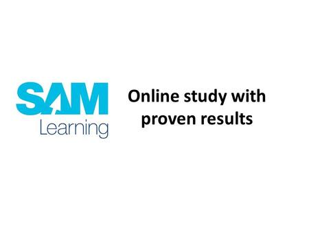 Online study with proven results. What is it? SAM Learning is a web based package… for KS3 exam practice and revision. that allows you to do and mark.