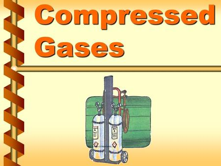 Compressed Gases Compressed gas description v Definition of a compressed gas - any gas, or mixture of gases, that is pressurized and contained in a cylinder.