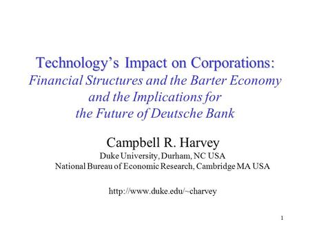 1 Technology's Impact on Corporations: Technology's Impact on Corporations: Financial Structures and the Barter Economy and the Implications for the Future.