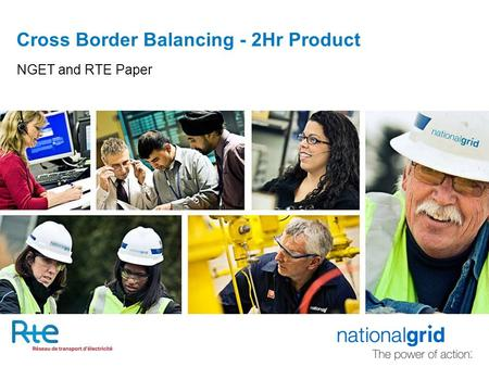 Cross Border Balancing - 2Hr Product NGET and RTE Paper.