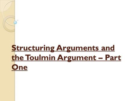 toulmin argument model model three the final model ppt  structuring arguments and the toulmin argument part one
