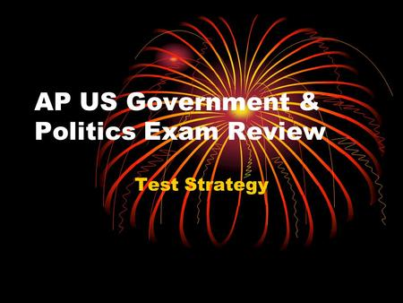 AP US Government & Politics Exam Review Test Strategy.
