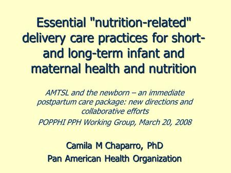 Essential nutrition-related delivery care practices for short- and long-term infant and maternal health and nutrition AMTSL and the newborn – an immediate.