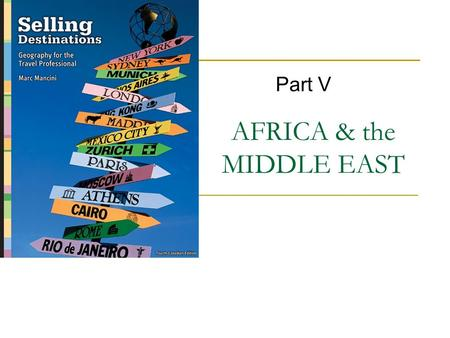 AFRICA & the MIDDLE EAST Part V. Copyright © 2007 by Nelson, a division of Thomson Canada Limited 2.