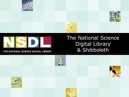 The National Science Digital Library & Shibboleth.