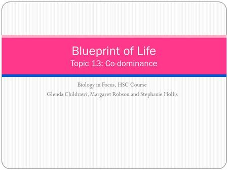 Blueprint of Life Topic 13: Co-dominance