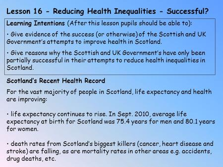 Lesson 16 - Reducing Health Inequalities - Successful? Learning Intentions (After this lesson pupils should be able to): Give evidence of the success (or.