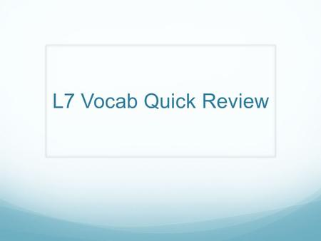 L7 Vocab Quick Review. Sell Buy Shopping strip Store, shop Market Cake shop Liquor shop Electronic appliance store Convenience store.
