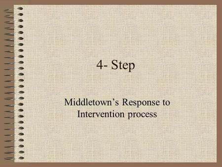 4- Step Middletown's Response to Intervention process.