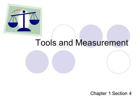 Tools and Measurement Chapter 1 Section 4. Vocabulary Meter - the basic SI unit of length. Area - the measure of how much surface an object has. Volume.