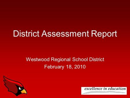 District Assessment Report Westwood Regional School District February 18, 2010.