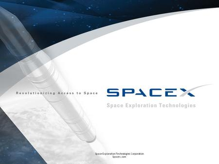 Space Exploration Technologies Corporation Spacex.com Space Exploration Technologies Corporation Spacex.com.