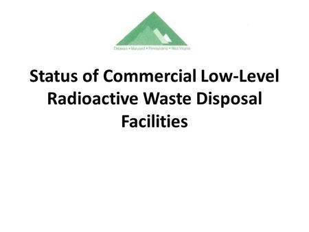 Status of Commercial Low-Level Radioactive Waste Disposal Facilities.