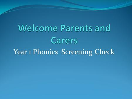 Year 1 Phonics Screening Check What is the Phonics Screening Check? The national phonics screening check was introduced in 2012 to all Year 1 pupils.