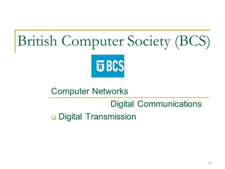 British Computer Society (BCS) Computer Networks Digital Communications  Digital Transmission 4.1.