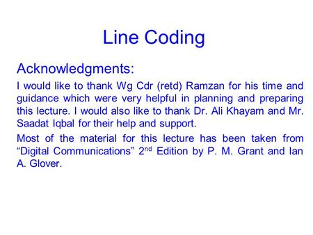 Line Coding Acknowledgments:
