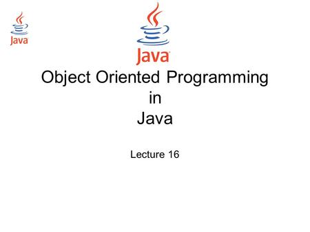 Object Oriented Programming in Java Lecture 16. Networking in Java Concepts Technicalities in java.