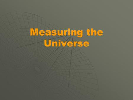 Measuring the Universe. Electromagnetic Radiation.