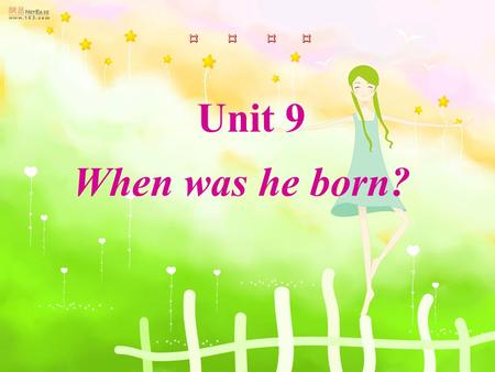 Unit 9 When was he born? Months of the year January February March April May June July August September October November December.