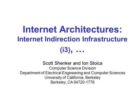 Scott Shenker and Ion Stoica Computer Science Division Department of Electrical Engineering and Computer Sciences University of California, Berkeley Berkeley,