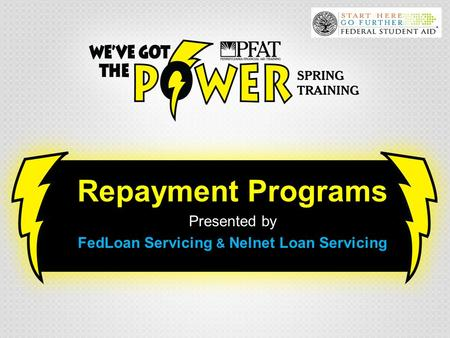 Repayment Programs Presented by FedLoan Servicing & Nelnet Loan Servicing.