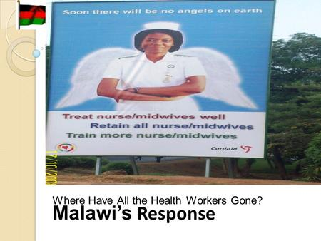 Where Have All the Health Workers Gone? Malawi's Response.