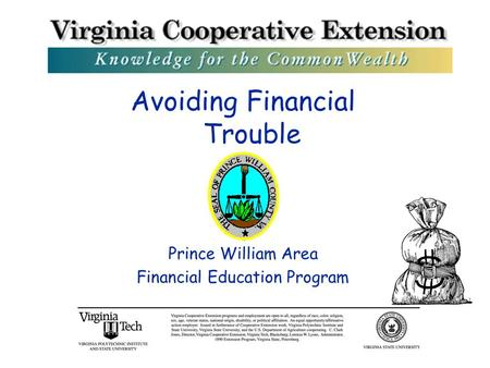 Avoiding Financial Trouble Prince William Area Financial Education Program.