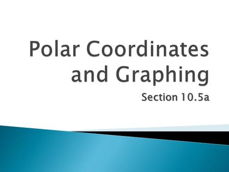 Polar Coordinates and Graphing