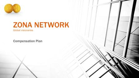 ZONA NETWORK Global visionaries Compensation Plan.