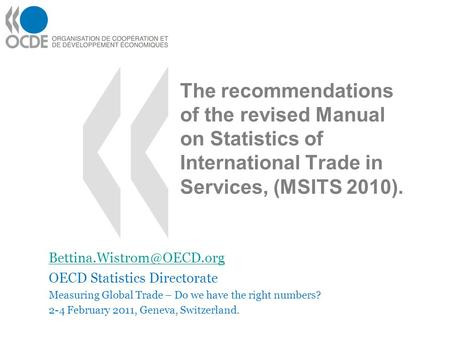 The recommendations of the revised Manual on Statistics of International Trade in Services, (MSITS 2010). OECD Statistics Directorate.