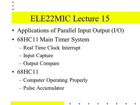 ELE22MIC Lecture 15 Applications of Parallel Input Output (I/O)