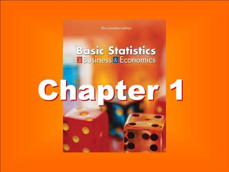 1-1 1 Chapter 1 Chapter 1 1-2 2 Chapter One What is Statistics? ONE Understand why we study statistics. TWO Explain what is meant by descriptive statistics.