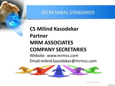 SECRETARIAL STANDARDS CS Milind Kasodekar Partner MRM ASSOCIATES COMPANY SECRETARIES Website: