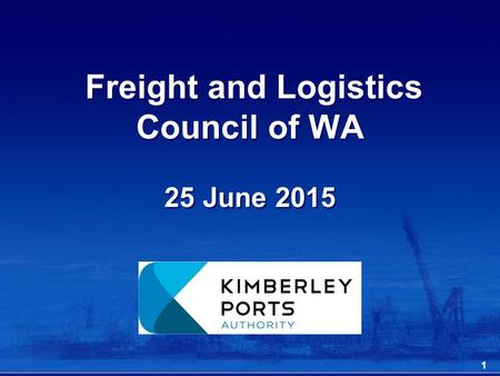 Freight and Logistics Council of WA 25 June 2015 1.