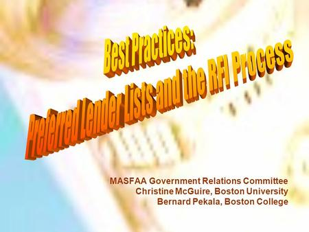 MASFAA Government Relations Committee Christine McGuire, Boston University Bernard Pekala, Boston College.