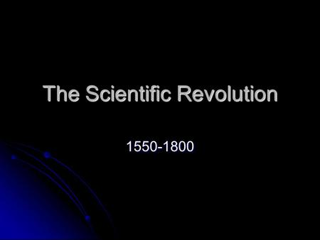 The Scientific Revolution 1550-1800. The List Scientists Scientists Ptolemy Ptolemy Copernicus Copernicus Brahe Brahe Kepler Kepler Galileo Galileo Newton.