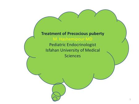 Treatment of Precocious puberty