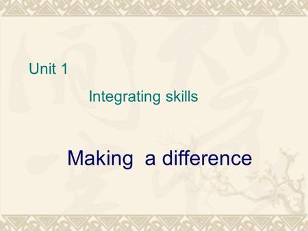 Unit 1 Integrating skills Making a difference. Francis Bacon.