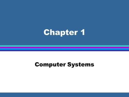 Chapter 1 Computer Systems. Why study Computer Architecture? Examples Web Browsing - how does the browser access pages from a server? How can we create.